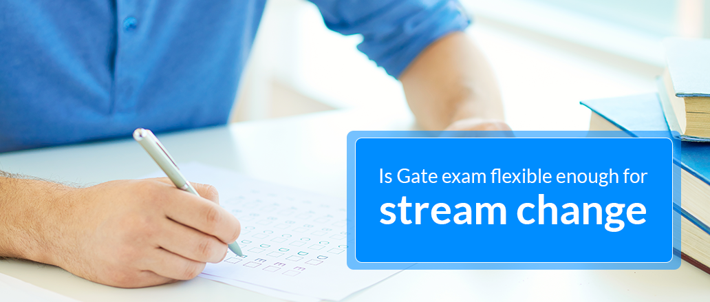Is-Gate-Exam-Flexible-Enough-for-Stream-Change